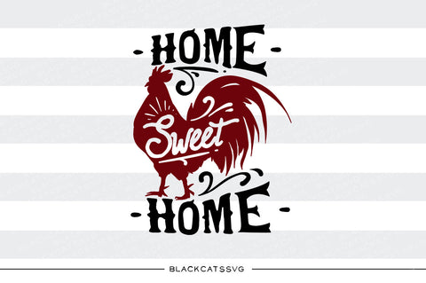 Home sweet home - Rooster -  SVG file Cutting File Clipart in Svg, Eps, Dxf, Png for Cricut & Silhouette