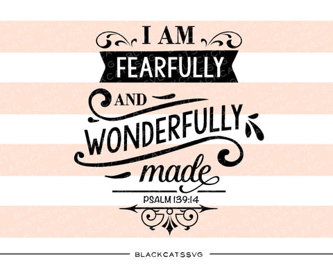I am fearfully and wonderfully made SVG file Cutting File Clipart in Svg, Eps, Dxf, Png for Cricut & Silhouette  svg - BlackCatsSVG