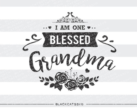 I am one Blessed Grandma SVG file Cutting File Clipart in Svg, Eps, Dxf, Png for Cricut & Silhouette - BlackCatsSVG