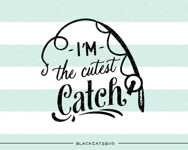 I'm the cutest catch - fishing baby -  SVG file Cutting File Clipart in Svg, Eps, Dxf, Png for Cricut & Silhouette Little fishing buddy - BlackCatsSVG