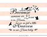 Because someone we love is in Heaven -  SVG file Cutting File Clipart in Svg, Eps, Dxf, Png for Cricut & Silhouette - BlackCatsSVG