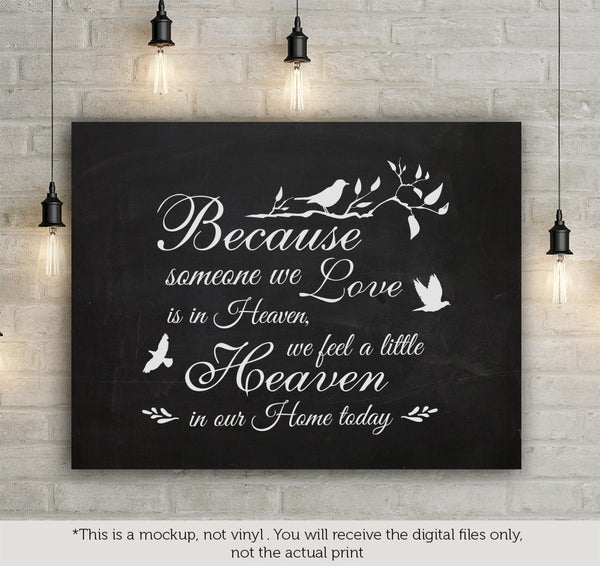 Because Someone We Love Is In Heaven Svg File Cutting