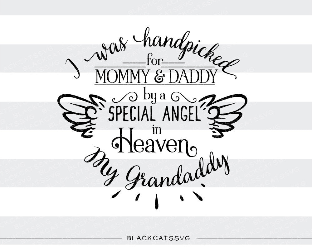 Hand picked for mommy and daddy by my Grandaddy in Heaven SVG file Cutting File Clipart in Svg, Eps, Dxf, Png for Cricut & Silhouette  svg - BlackCatsSVG
