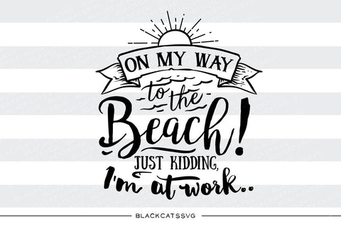 On my way to the beach -  SVG file Cutting File Clipart in Svg, Eps, Dxf, Png for Cricut & Silhouette - beach svg - BlackCatsSVG