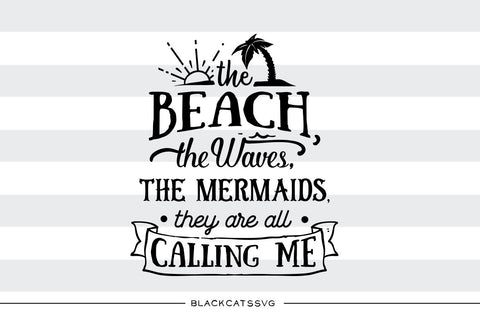The beach and the mermaids are calling -  SVG file Cutting File Clipart in Svg, Eps, Dxf, Png for Cricut & Silhouette - beach svg - BlackCatsSVG