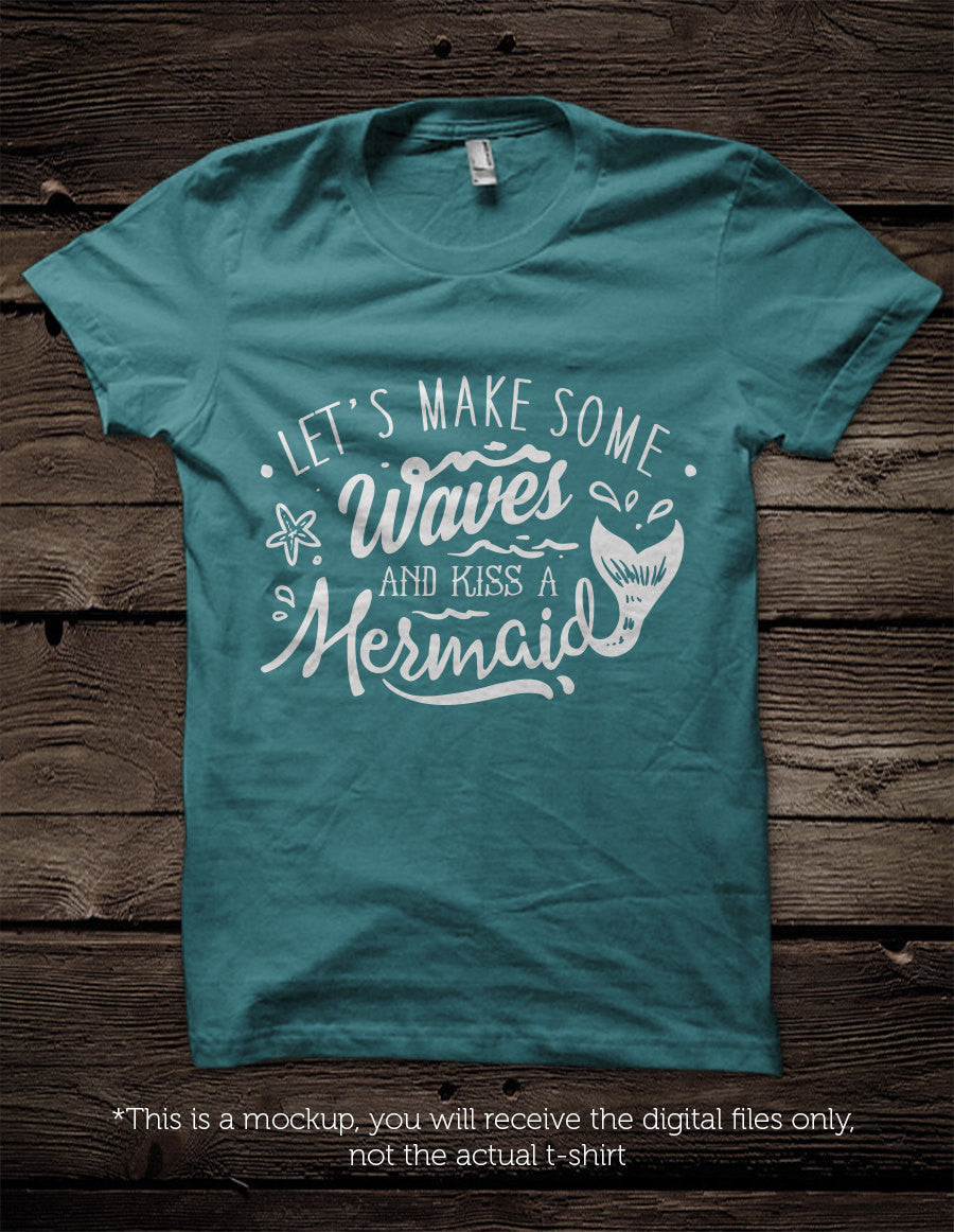 Let S Make Some Waves And Kiss A Mermaid Svg File