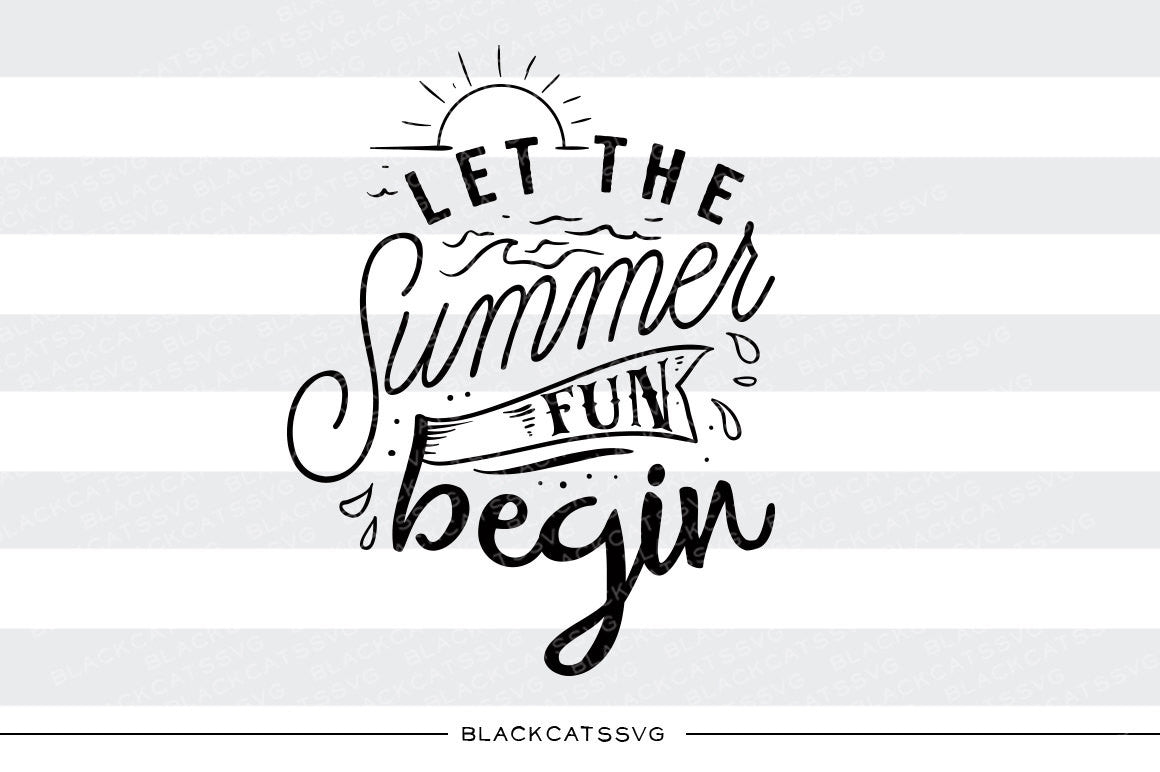 Let the summer fun begin - SVG file Cutting File Clipart ...
