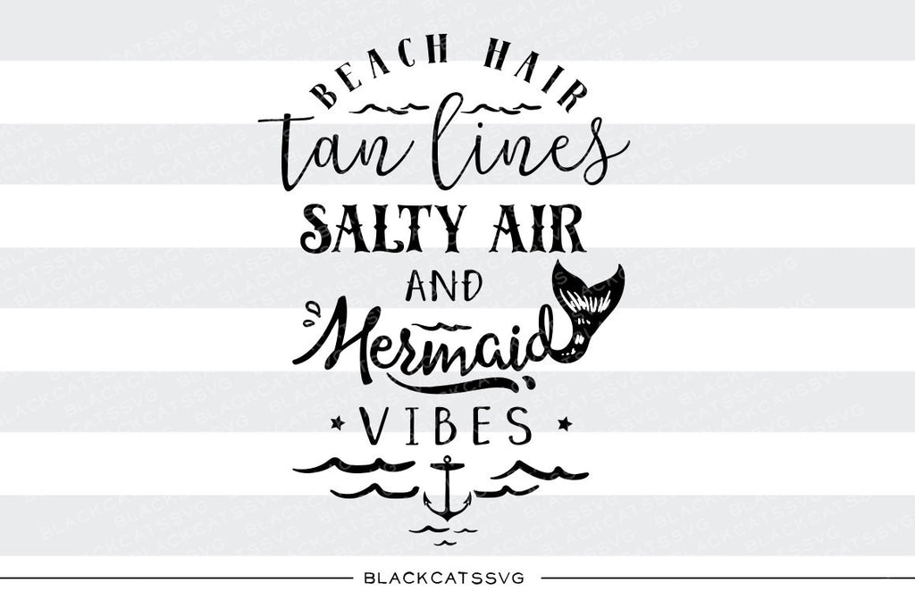 Beach Hair, tan lines,  salty air, mermaid vibes -  SVG file Cutting File Clipart in Svg, Eps, Dxf, Png for Cricut & Silhouette - beach svg - BlackCatsSVG