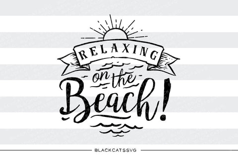 Relaxing on the beach -  SVG file Cutting File Clipart in Svg, Eps, Dxf, Png for Cricut & Silhouette - beach svg - BlackCatsSVG