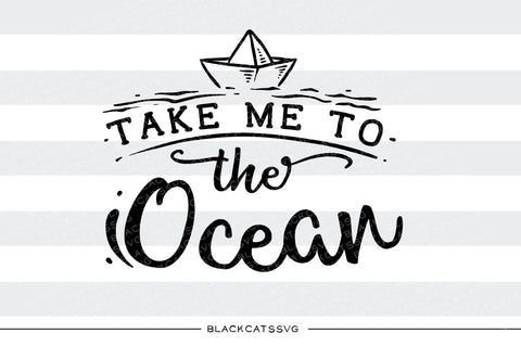 Take me to the ocean -  SVG file Cutting File Clipart in Svg, Eps, Dxf, Png for Cricut & Silhouette - beach svg - BlackCatsSVG