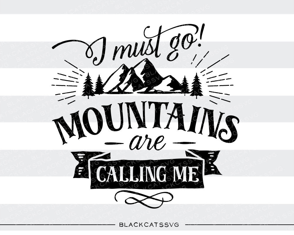 I must go mountains are calling me -  SVG file Cutting File Clipart in Svg, Eps, Dxf, Png for Cricut & Silhouette - nature wild arrows svg - BlackCatsSVG