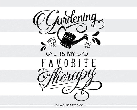 Gardening is my favorite therapy  -  SVG file Cutting File Clipart in Svg, Eps, Dxf, Png for Cricut & Silhouette - BlackCatsSVG
