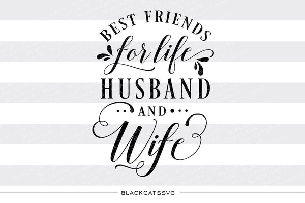 Best Friends For Life Husband And Wife Svg File Cutting