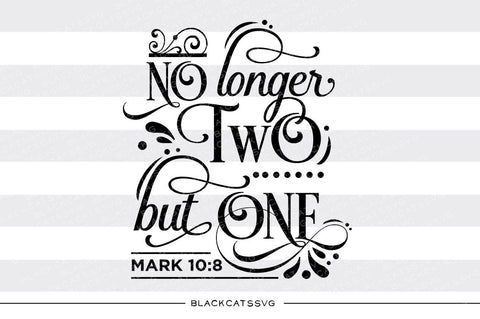 No longer Two but One SVG file Cutting File Clipart in Svg, Eps, Dxf, Png for Cricut & Silhouette  svg - BlackCatsSVG