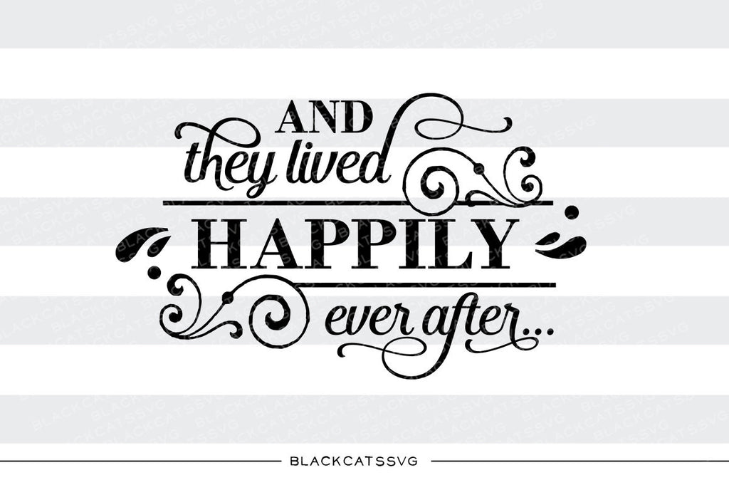 And they lived happily ever after SVG file Cutting File Clipart in Svg, Eps, Dxf, Png for Cricut & Silhouette  svg - BlackCatsSVG