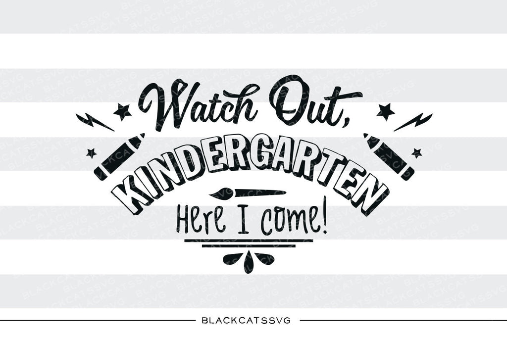 Watch out Kindergarten here I come SVG file Cutting File Clipart in Svg, Eps, Dxf, Png for Cricut & Silhouette - first day of school svg - BlackCatsSVG