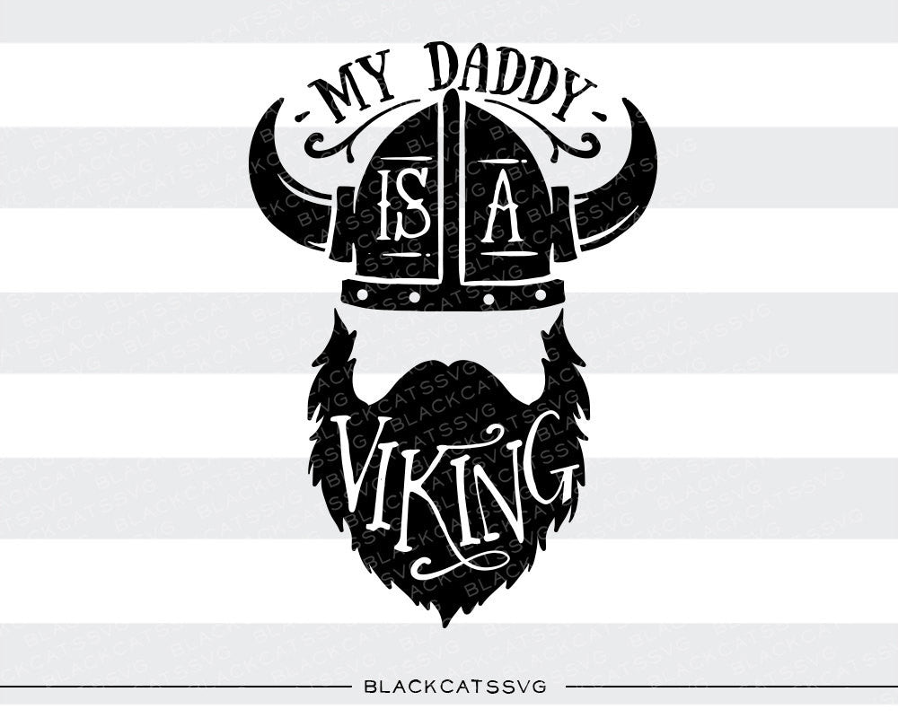 My daddy is a viking SVG file Cutting File Clipart in Svg, Eps, Dxf, Png for Cricut & Silhouette  svg - BlackCatsSVG