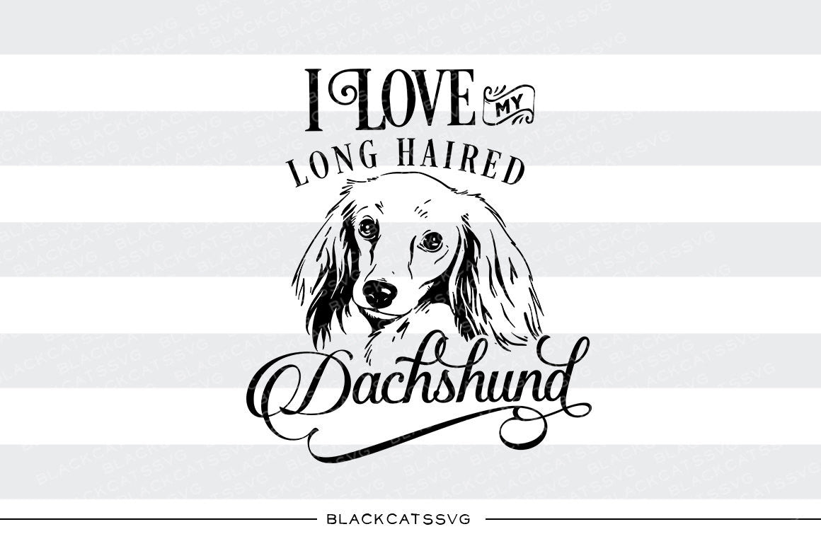 Download I love my long haired Dachshund- SVG file Cutting File ...