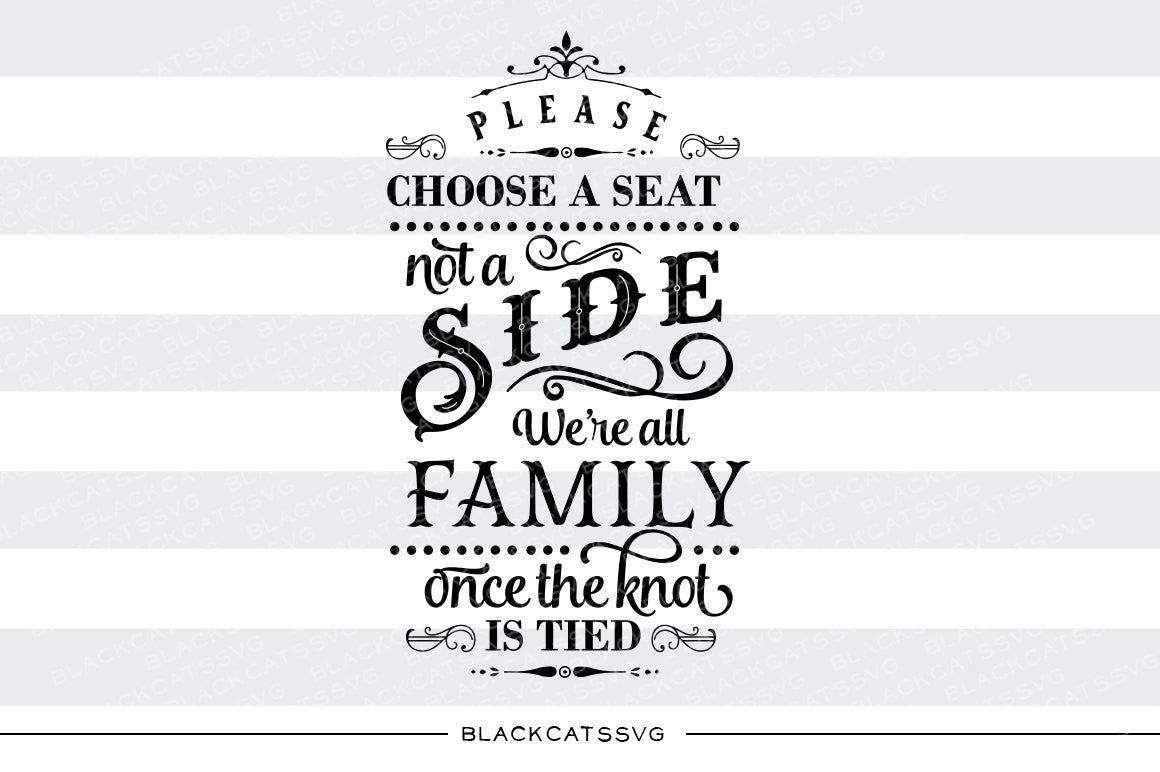 Please Choose A Seat Not A Side We Re All Family Svg
