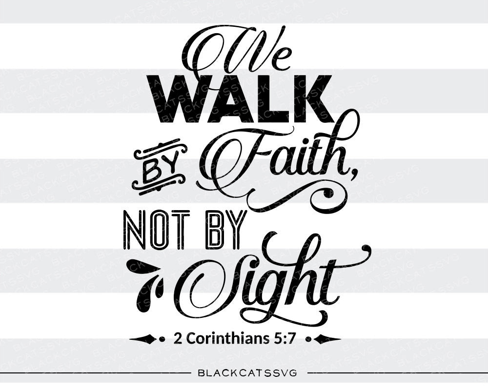 We walk by Faith not by Sight SVG file Cutting File Clipart in Svg, Eps, Dxf, Png for Cricut & Silhouette  svg - BlackCatsSVG