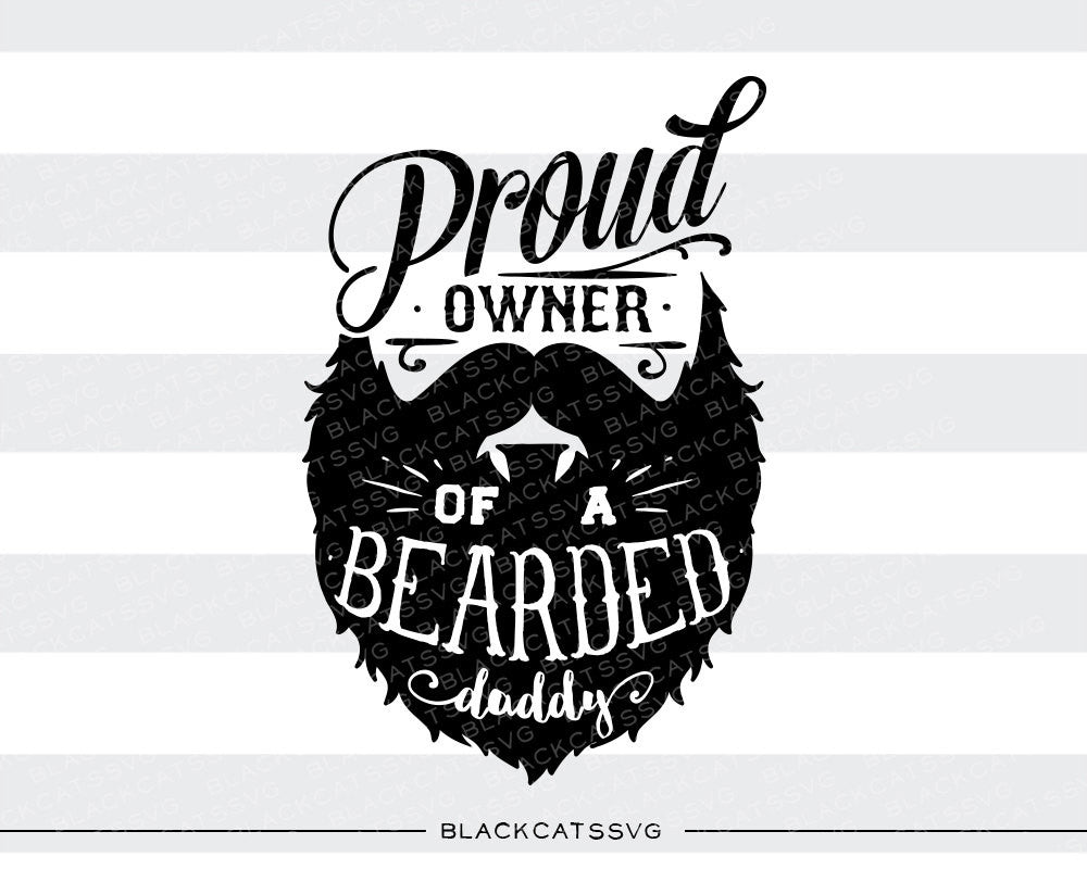 4e5a048fcf0f Proud owner of a bearded daddy svg file Cutting File Clipart in Svg