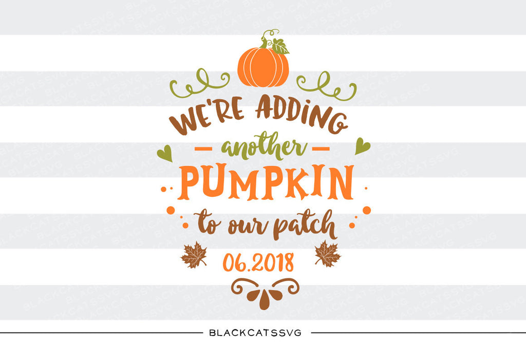 We're adding another pumpkin to our patch - space for date -  SVG file Cutting File Clipart in Svg, Eps, Dxf, Png for Cricut & Silhouette - BlackCatsSVG