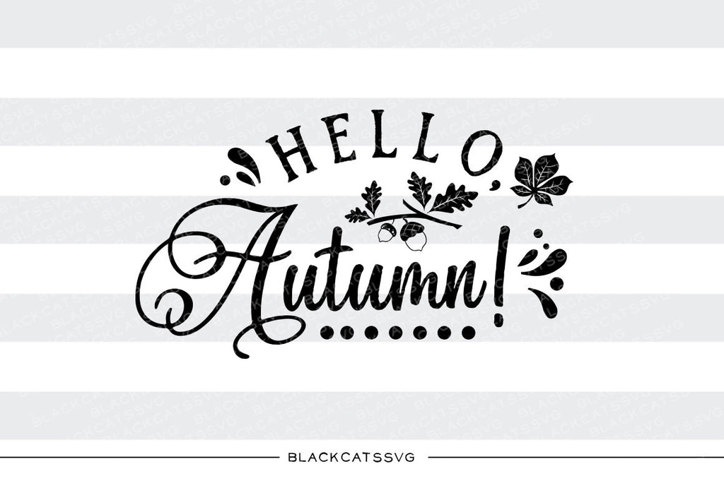 Hello Autumn Svg File Cutting File Clipart In Svg Eps Dxf Png For Blackcatssvg