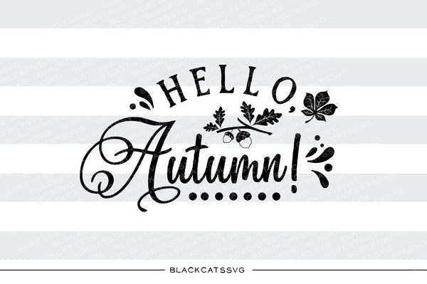Hello Autumn Svg File Cutting File Clipart In Svg Eps