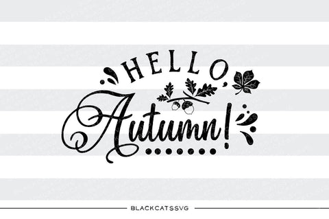 Hello autumn  -  SVG file Cutting File Clipart in Svg, Eps, Dxf, Png for Cricut & Silhouette - BlackCatsSVG