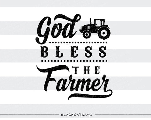 God bless the Farmer -  SVG file Cutting File Clipart in Svg, Eps, Dxf, Png for Cricut & Silhouette - BlackCatsSVG