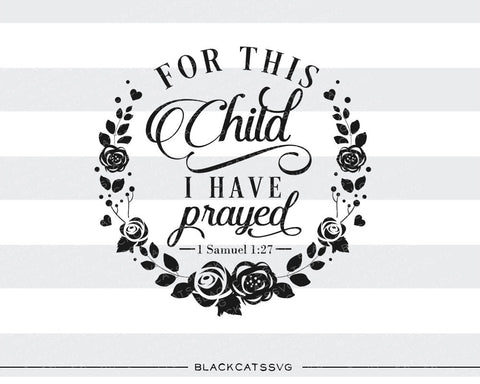 For this child I have prayed SVG file Cutting File Clipart in Svg, Eps, Dxf, Png for Cricut & Silhouette  svg - BlackCatsSVG