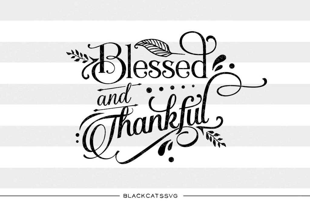 Blessed and thankful  -  SVG file Cutting File Clipart in Svg, Eps, Dxf, Png for Cricut & Silhouette - BlackCatsSVG