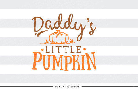 Daddy's little pumpkin  -  SVG file Cutting File Clipart in Svg, Eps, Dxf, Png for Cricut & Silhouette - BlackCatsSVG