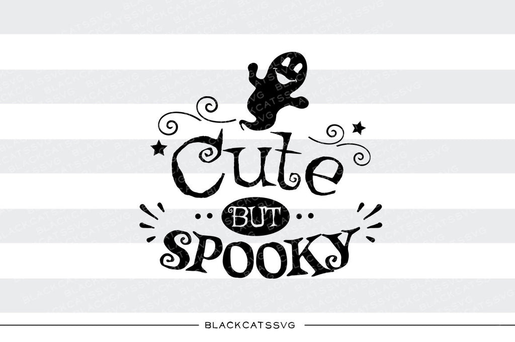 Cute but spooky - ghost - SVG file Cutting File Clipart in Svg, Eps, Dxf, Png for Cricut & Silhouette - Halloween SVG - BlackCatsSVG