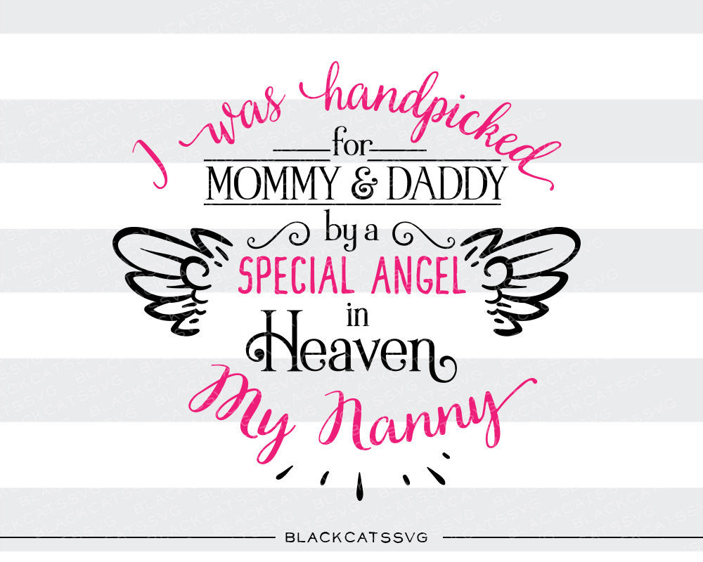 Hand picked for mommy and daddy by my Nanny in Heaven SVG file Cutting File Clipart in Svg, Eps, Dxf, Png for Cricut & Silhouette  svg - BlackCatsSVG