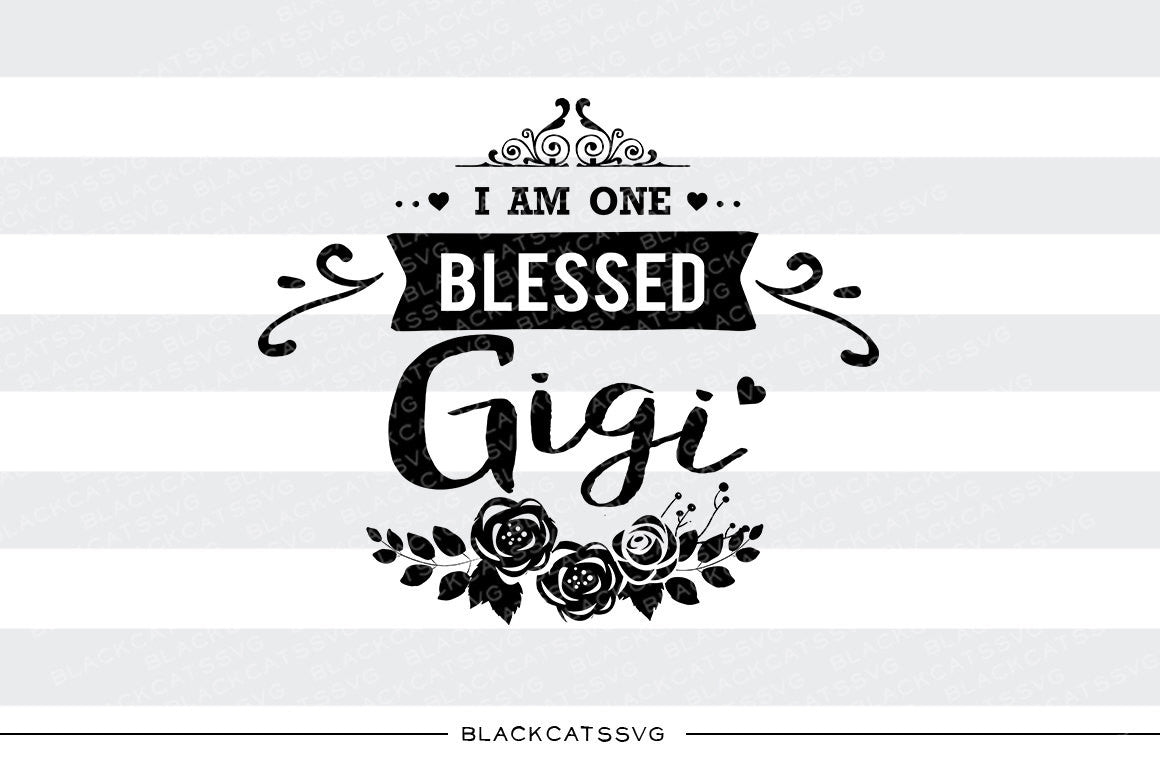 I Am One Blessed Gigi Svg File Cutting File Clipart In Svg