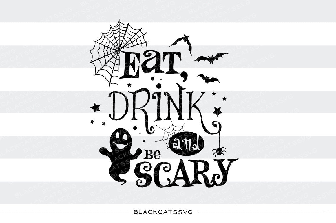 Download Eat, drink and be scary - SVG file Cutting File Clipart in ...