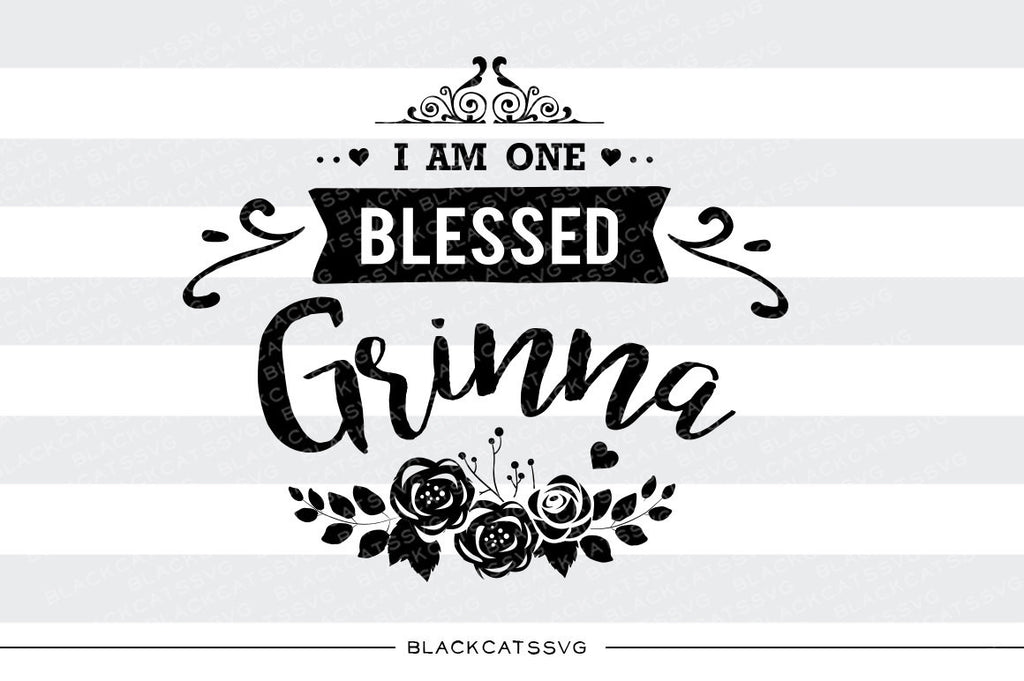I am one Blessed Grinna SVG file Cutting File Clipart in Svg, Eps, Dxf, Png for Cricut & Silhouette - BlackCatsSVG