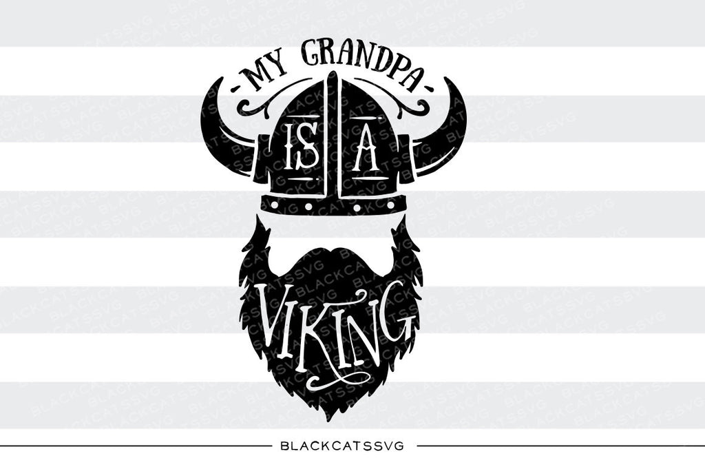 My grandpa is a viking SVG file Cutting File Clipart in Svg, Eps, Dxf, Png for Cricut & Silhouette  svg - BlackCatsSVG
