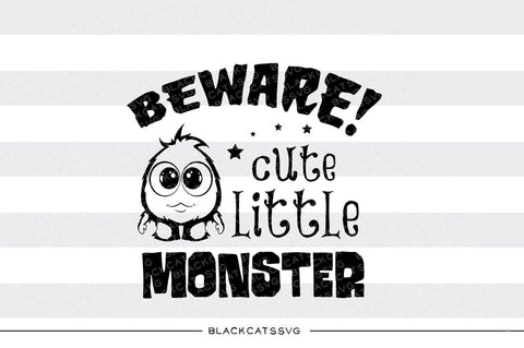 Beware cute little monster - SVG file Cutting File Clipart in Svg, Eps, Dxf, Png for Cricut & Silhouette - Halloween SVG - BlackCatsSVG