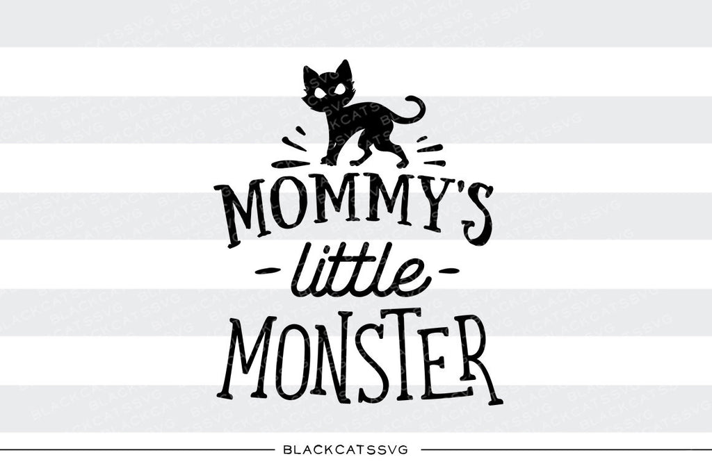 Mommy's little monster - SVG file Cutting File Clipart in Svg, Eps, Dxf, Png for Cricut & Silhouette - Halloween SVG - BlackCatsSVG