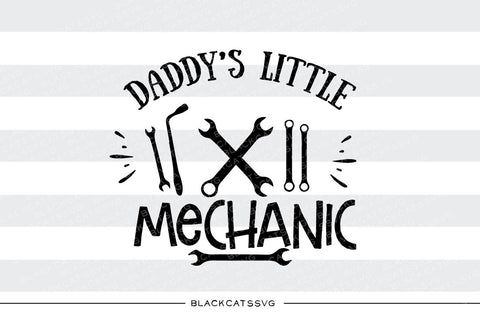 Daddy's little mechanic SVG file Cutting File Clipart in Svg, Eps, Dxf, Png for Cricut & Silhouette  svg - BlackCatsSVG