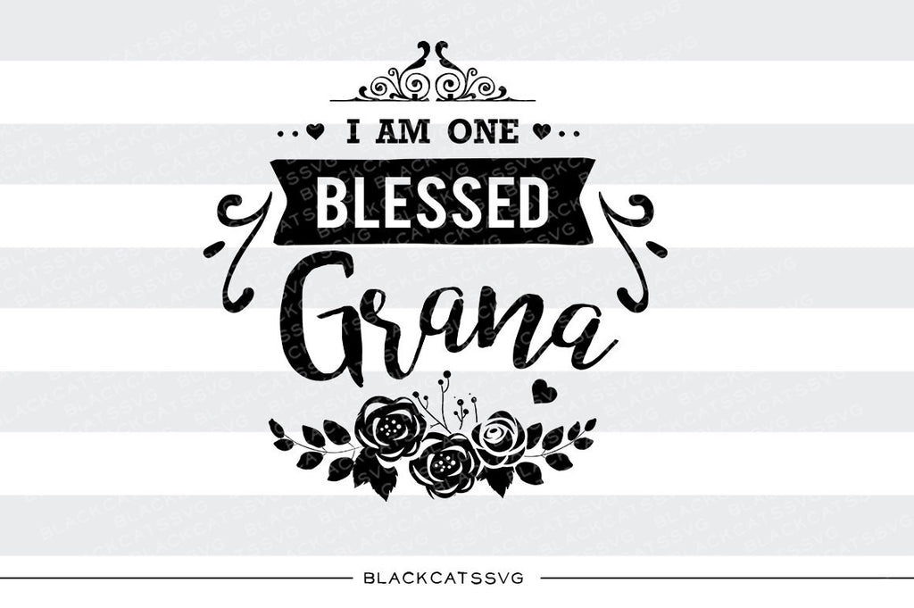 I am one Blessed Grana SVG file Cutting File Clipart in Svg, Eps, Dxf, Png for Cricut & Silhouette - BlackCatsSVG