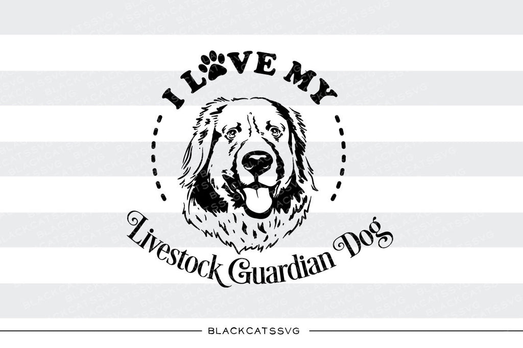 I love my Livestock Guardian Dog -  SVG file Cutting File Clipart in Svg, Eps, Dxf, Png for Cricut & Silhouette - BlackCatsSVG