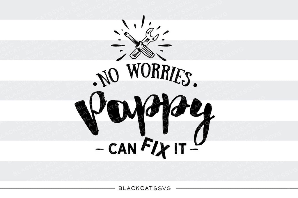 Pappy can fix it  SVG file Cutting File Clipart in Svg, Eps, Dxf, Png for Cricut & Silhouette  svg - BlackCatsSVG