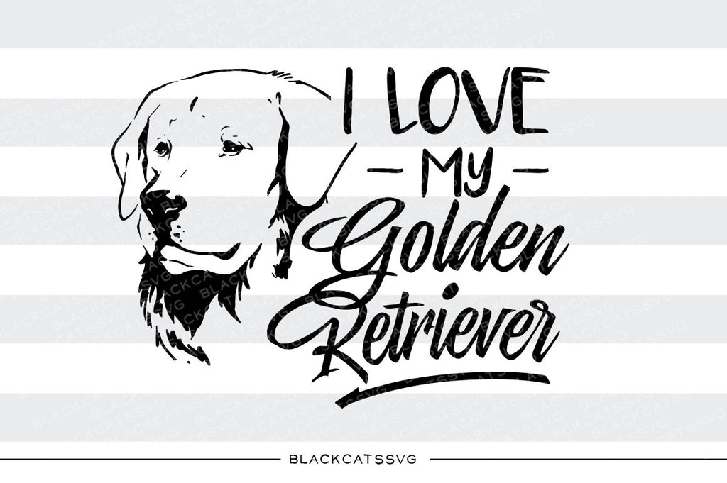 I love my Golden Retriever -  SVG file Cutting File Clipart in Svg, Eps, Dxf, Png for Cricut & Silhouette - BlackCatsSVG