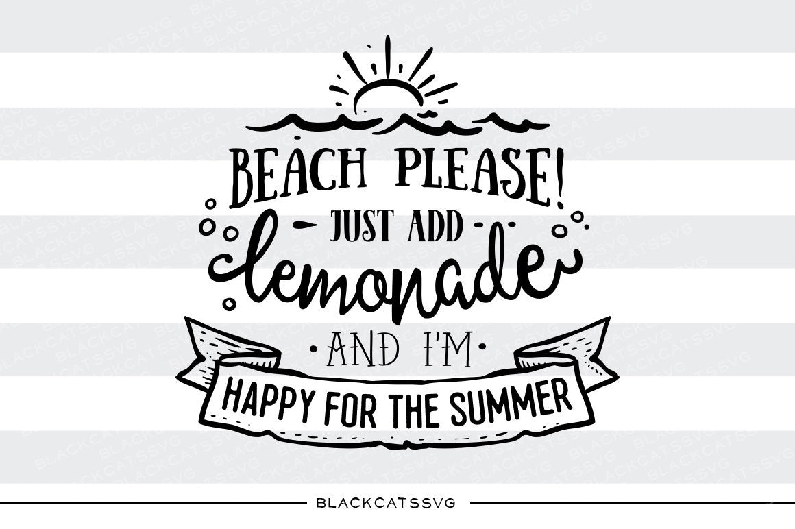 Beach, please add lemonade - SVG file Cutting File Clipart ...