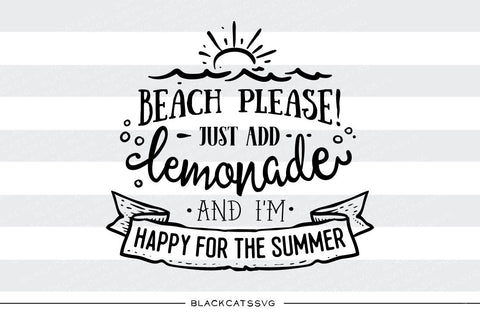Beach, please add lemonade -  SVG file Cutting File Clipart in Svg, Eps, Dxf, Png for Cricut & Silhouette - beach svg - BlackCatsSVG