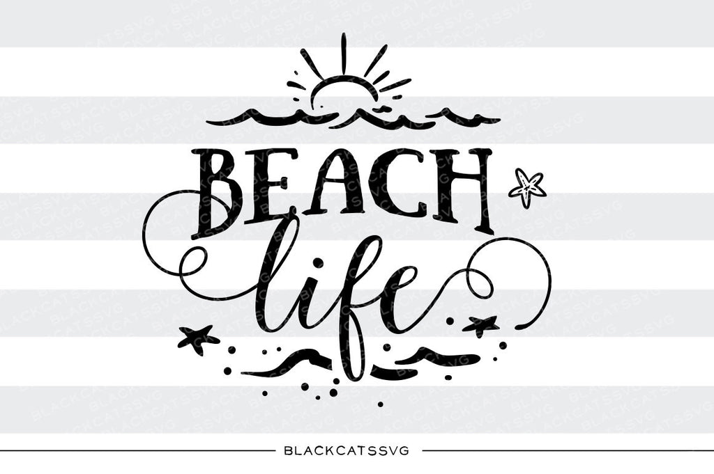 Beach Life -  SVG file Cutting File Clipart in Svg, Eps, Dxf, Png for Cricut & Silhouette - beach svg - BlackCatsSVG