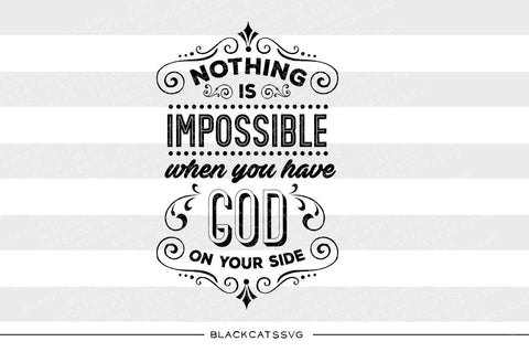 Nothing is impossible when you have God on your side SVG file Cutting File Clipart in Svg, Eps, Dxf, Png for Cricut & Silhouette  svg - BlackCatsSVG
